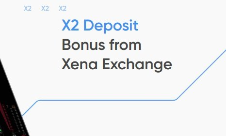 x2 your deposit from Xena Exchange